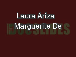 Laura Ariza  Marguerite De PowerPoint PPT Presentation