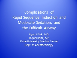 Complications of  Rapid Sequence Induction and Moderate Sedation, and