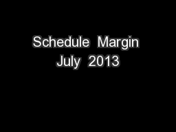 Schedule  Margin July  2013