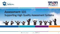 Assessment  101 Supporting High Quality Assessment Systems