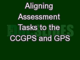 Aligning Assessment Tasks to the CCGPS and GPS