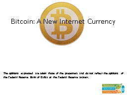 Bitcoin : A New Internet Currency