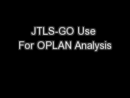 JTLS-GO Use For OPLAN Analysis