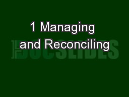 1 Managing and Reconciling