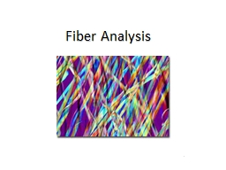 Fiber Analysis . Physical Aspects of Forensic Science