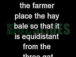 Bellringer  Where should the farmer place the hay bale so that it is equidistant from the three gat
