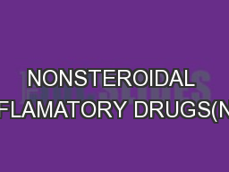 NONSTEROIDAL ANTIINFLAMATORY DRUGS(NSAIDS)