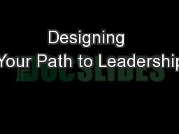 Designing Your Path to Leadership