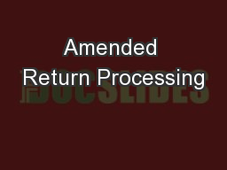 Amended Return Processing