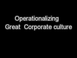 Operationalizing  Great  Corporate culture