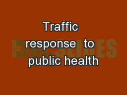 Traffic  response  to  public health