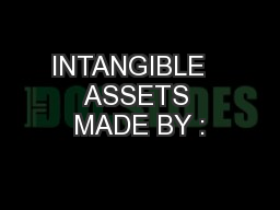 INTANGIBLE   ASSETS MADE BY :