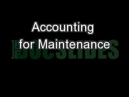 Accounting for Maintenance