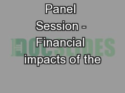 Panel Session - Financial impacts of the
