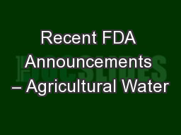 Recent FDA Announcements – Agricultural Water