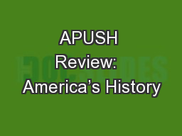 APUSH Review:  America's History