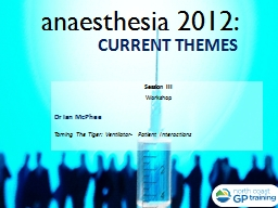 anaesthesia 2012: CURRENT THEMES