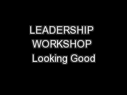 LEADERSHIP WORKSHOP Looking Good