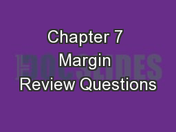 Chapter 7 Margin Review Questions