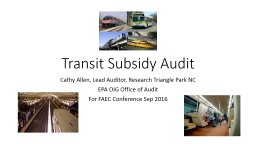 Transit Subsidy Audit Cathy Allen, Lead Auditor, Research Triangle Park NC
