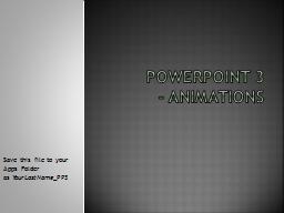 PowerPoint 3  - Animations