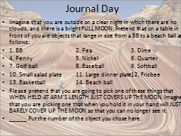 Journal Day Imagine that you are outside on a clear night in which there are no clouds, and there i