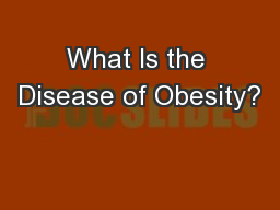 What Is the Disease of Obesity?
