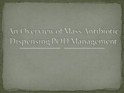 An Overview of Mass Antibiotic Dispensing POD Management