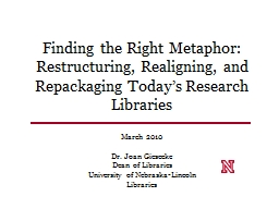 Finding the Right Metaphor: Restructuring, Realigning, and Repackaging Today's Research Libraries
