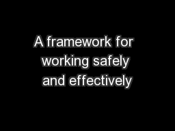 A framework for  working safely and effectively PowerPoint PPT Presentation