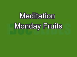 Meditation Monday Fruits
