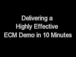 Delivering a Highly Effective ECM Demo in 10 Minutes