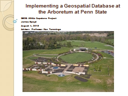 Implementing a Geospatial Database at the Arboretum at Penn State