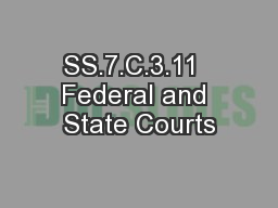 SS.7.C.3.11  Federal and State Courts