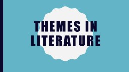 Themes in Literature Theme and the Oral Tradition
