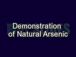 Demonstration of Natural Arsenic
