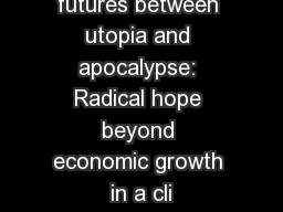 Green political futures between utopia and apocalypse: Radical hope beyond economic growth in a cli