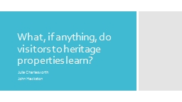 What, if anything, do visitors to heritage properties learn?