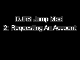 DJRS Jump Mod 2: Requesting An Account
