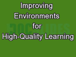 Improving Environments for High-Quality Learning