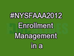 #NYSFAAA2012 Enrollment Management in a
