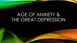 Age of Anxiety &  The Great Depression