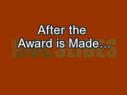 After the Award is Made…