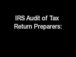 IRS Audit of Tax Return Preparers: PowerPoint PPT Presentation
