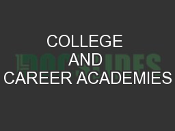 COLLEGE AND CAREER ACADEMIES