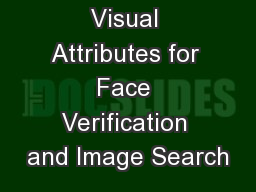 Describable Visual Attributes for Face Verification and Image Search