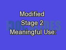 Modified Stage 2 Meaningful Use: