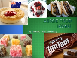 Aussie food icons!  By Hannah, Josh and Misty