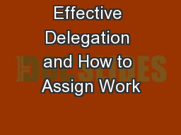 Effective Delegation and How to Assign Work