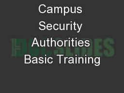 Campus Security Authorities Basic Training PowerPoint PPT Presentation